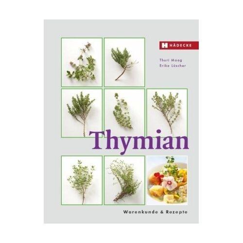 Thuri Maag - Thymian: Warenkunde & Rezepte - Preis vom 19.06.2021 04:48:54 h