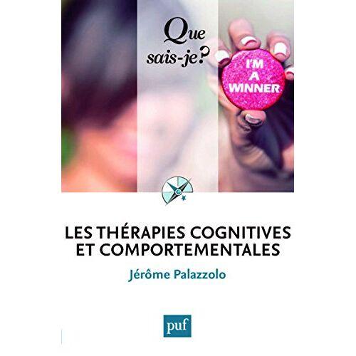 Jérôme Palazzolo - Les Thérapies cognitives et comportementales - Preis vom 22.09.2021 05:02:28 h