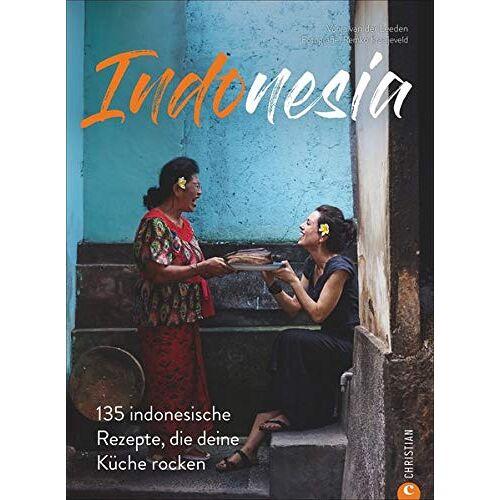 Vanja van der Leeden - Kochbuch: Indonesia - 135 indonesische Rezepte, die deine Küche rocken. Eine Reise in die kulinarische Vielfalt Indonesiens. - Preis vom 27.07.2021 04:46:51 h