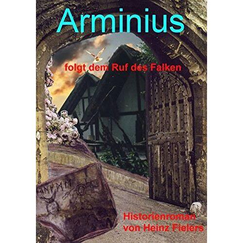 Heinz Fielers - Arminius folgt dem Ruf des Falken - Preis vom 22.06.2021 04:48:15 h