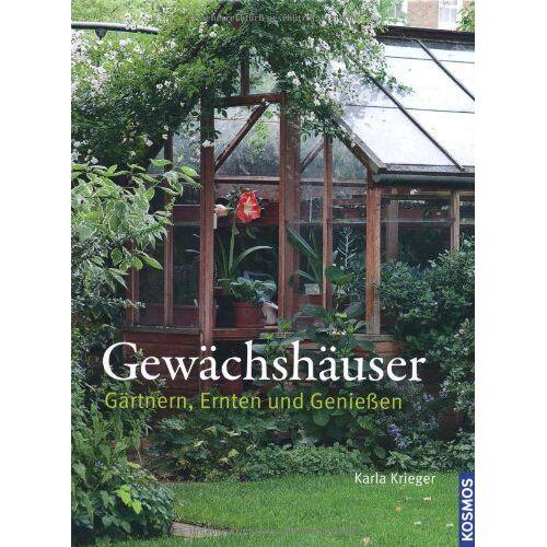 Karla Krieger - Gewächshäuser: Gärtnern, Ernten und Genießen - Preis vom 14.06.2021 04:47:09 h