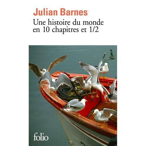 Julian Barnes - Histoire Du Monde En 10 Chapites ET 1/2 - Preis vom 14.06.2021 04:47:09 h