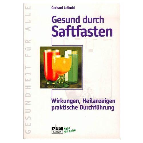 Gerhard Leibold - Gesund durch Saftfasten - Preis vom 14.06.2021 04:47:09 h