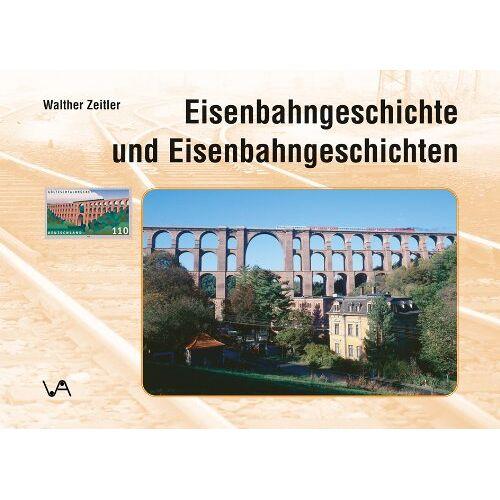 Walther Zeitler - Eisenbahngeschichte und Eisenbahngeschichten - Preis vom 23.09.2021 04:56:55 h