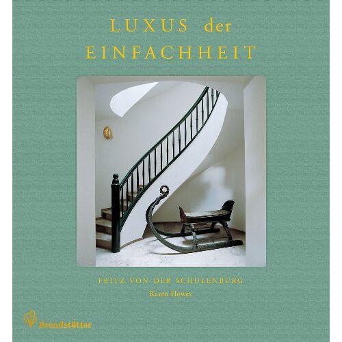 Schulenburg, Fritz von der - Luxus der Einfachheit - Preis vom 21.06.2021 04:48:19 h