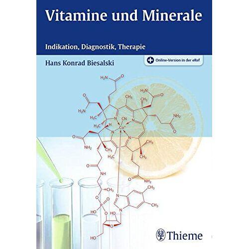 Biesalski, Hans Konrad - Vitamine und Minerale: Indikation, Diagnostik, Therapie - Preis vom 12.09.2021 04:56:52 h