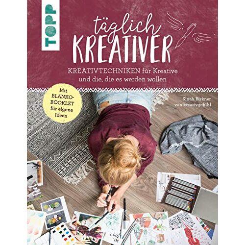 Sinah Birkner - Täglich kreativer: Kreativtechniken für Kreative und alle, die es werden wollen. Inkl. Blanko-Booklet für eigene Ideen. Mit Sinah Birkner von 'kreativgefühl' - Preis vom 13.06.2021 04:45:58 h