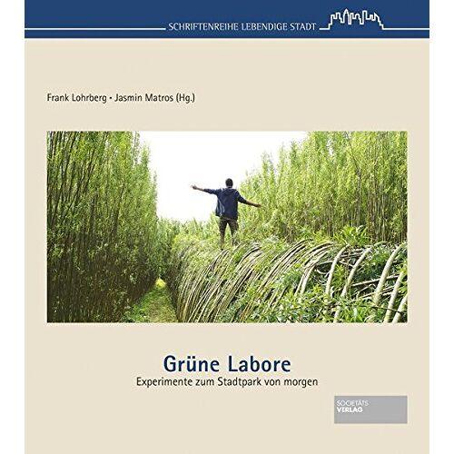 Frank Lohrberg - Grüne Labore: Experimente zum Stadtpark von morgen - Preis vom 11.06.2021 04:46:58 h