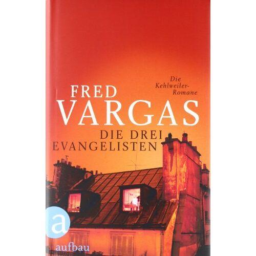 Fred Vargas - Die drei Evangelisten: Die Kehlweiler-Romane (Kommissar Kehlweiler ermittelt/ Die drei Evangelisten) - Preis vom 11.06.2021 04:46:58 h