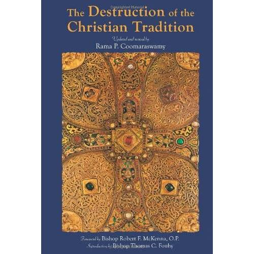 Coomaraswamy, Rama Poonambulam - The Destruction of the Christian Tradition: Updated and Revised by Rama Coomaraswamy - Preis vom 21.06.2021 04:48:19 h