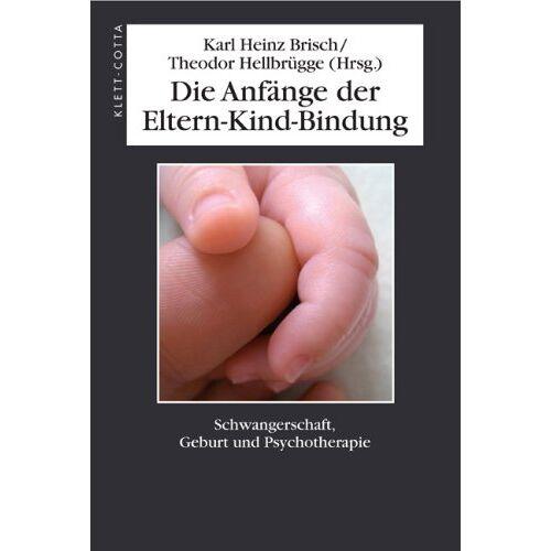 Brisch, Karl H - Die Anfänge der Eltern-Kind-Bindung: Schwangerschaft, Geburt und Psychotherapie - Preis vom 10.10.2021 04:54:13 h