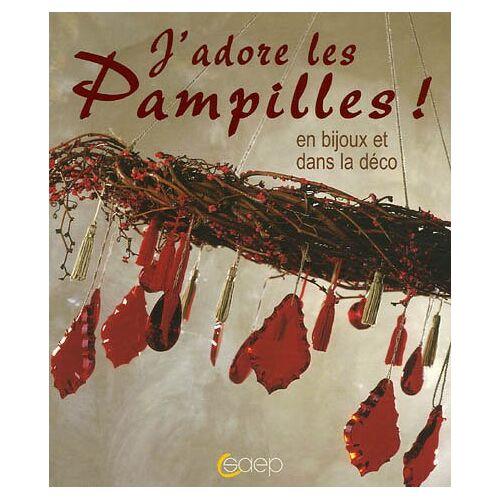 Cécile Holveck - J'adore les pampilles ! : En bijoux et dans la déco - Preis vom 22.06.2021 04:48:15 h