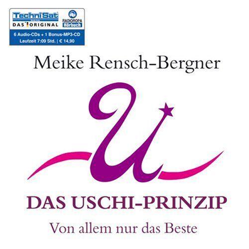 Meike Rensch-Bergner - Das Uschi-Prinzip: Von allem nur das Beste - Preis vom 09.06.2021 04:47:15 h