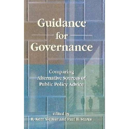 Weaver, R. Kent - Guidance for Governance: Comparing Alternative Sources of Public Policy Advice - Preis vom 13.06.2021 04:45:58 h