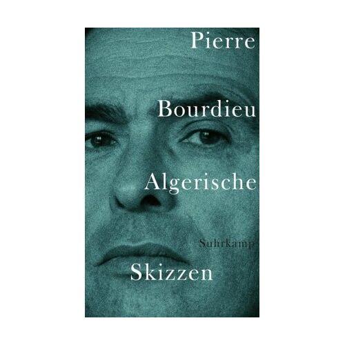 Pierre Bourdieu - Algerische Skizzen - Preis vom 21.06.2021 04:48:19 h