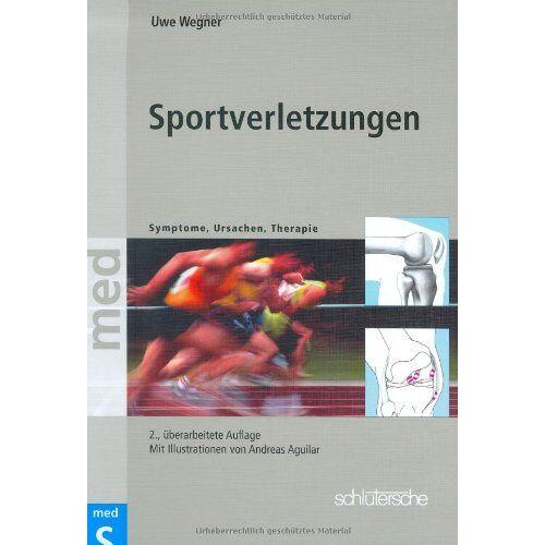 Uwe Wegner - Sportverletzungen: Symptome, Ursachen, Therapie - Preis vom 16.06.2021 04:47:02 h