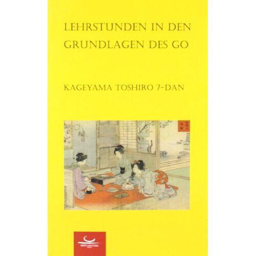 Toshiro Kageyama - Lehrstunden in den Grundlagen des Go - Preis vom 16.06.2021 04:47:02 h