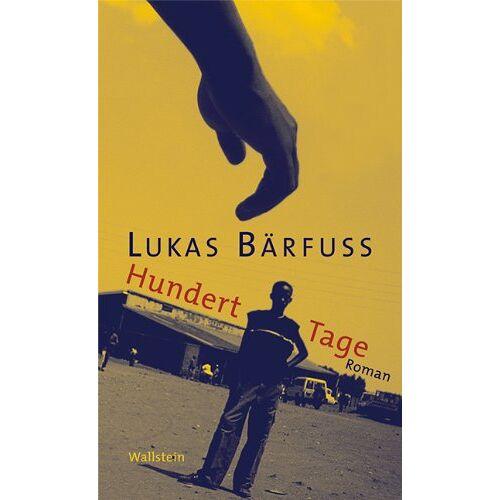 Lukas Bärfuss - Hundert Tage - Preis vom 09.06.2021 04:47:15 h