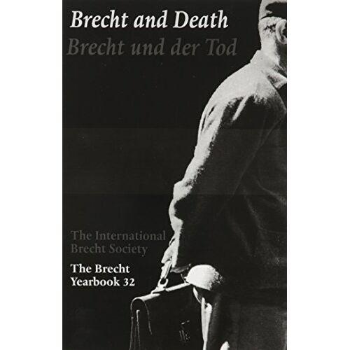 Jürgen Hillesheim - The Brecht Yearbook/Das Brecht Jahrbuch: Brecht and Death/ Brecht Und Der Tod - Preis vom 27.07.2021 04:46:51 h