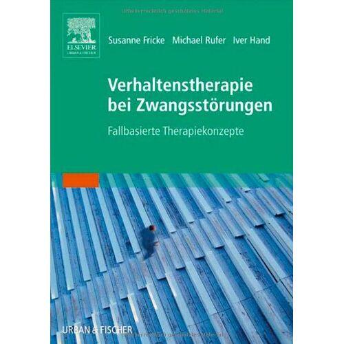 Susanne Fricke - Verhaltenstherapie bei Zwangsstörungen: Fallbasierte Therapiekonzepte - Preis vom 17.09.2021 04:57:06 h