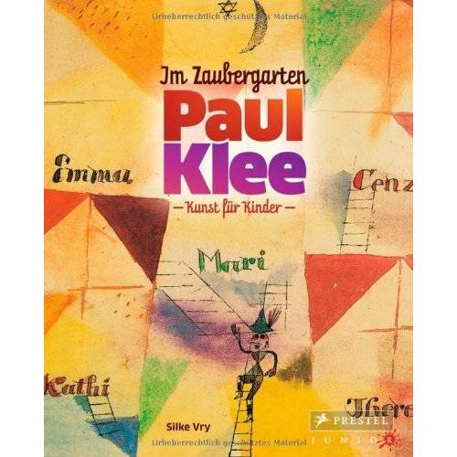 Silke Vry - Im Zaubergarten - Paul Klee: Kunst für Kinder - Preis vom 22.06.2021 04:48:15 h