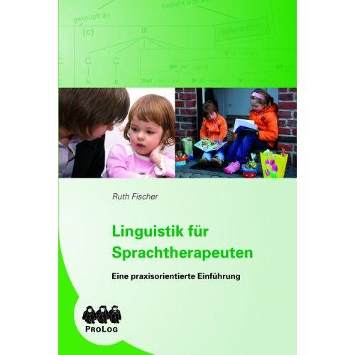Ruth Fischer - Linguistik für Sprachtherapeuten - Preis vom 30.07.2021 04:46:10 h