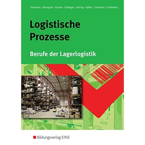 Gerd Baumann - Logistische Prozesse: Berufe der Lagerlogistik: Schülerband - Preis vom 16.06.2021 04:47:02 h
