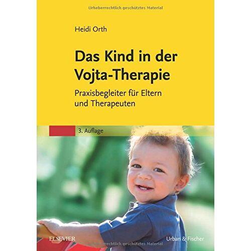 Heidi Orth - Das Kind in der Vojta-Therapie: Praxisbegleiter für Eltern und Therapeuten - Preis vom 10.09.2021 04:52:31 h