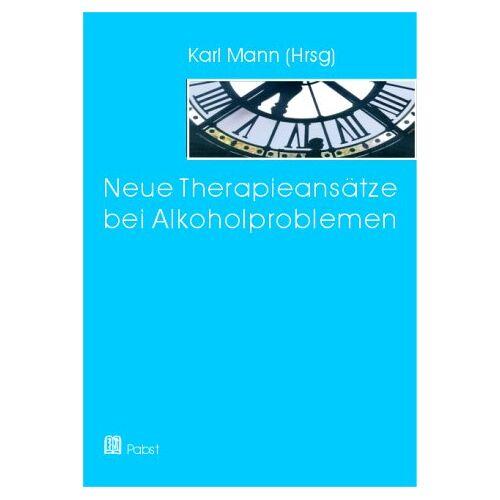 Karl Mann - Neue Therapieansätze bei Alkoholproblemen - Preis vom 01.08.2021 04:46:09 h
