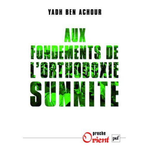 Ben Achour Yahd - Aux fondements de l'orthodoxie sunnite - Preis vom 13.06.2021 04:45:58 h