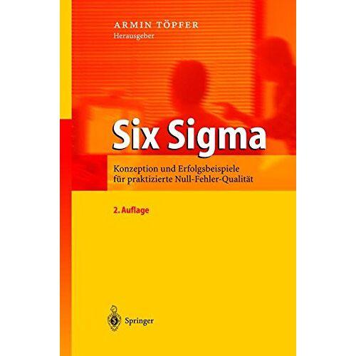 Armin Töpfer - Six Sigma: Konzeption und Erfolgsbeispiele - Preis vom 23.09.2021 04:56:55 h