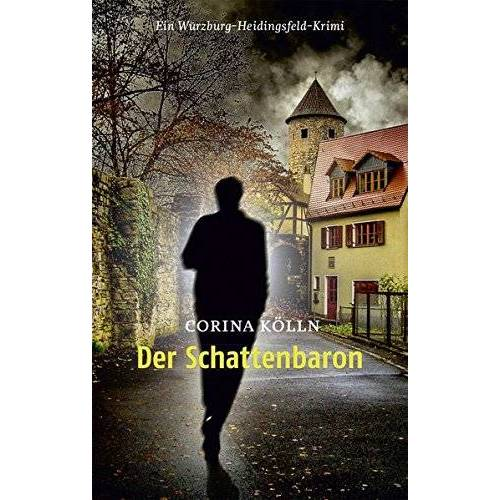 Corina Kölln - Der Schattenbaron: Ein Würzburg-Heidingsfeld-Krimi - Preis vom 13.06.2021 04:45:58 h