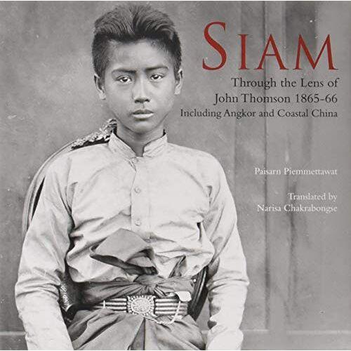 Paisarn Piemmettawat - Piemmettawat, P: Siam: Through the Lens of John Thomson 186: Through the Lens of John Thomson 1865-66 - Preis vom 21.06.2021 04:48:19 h
