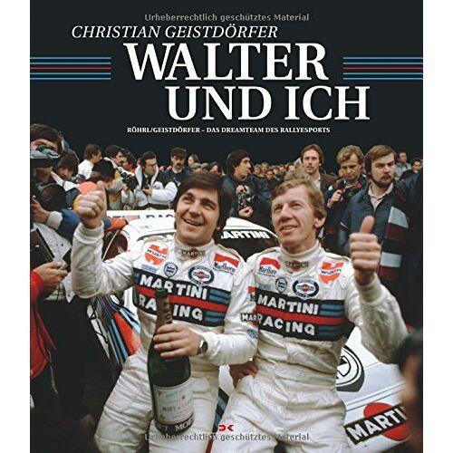 Christian Geistdörfer - Walter und ich: Röhrl und Geistdörfer - Das Dreamteam des Rallyesports - Preis vom 17.06.2021 04:48:08 h