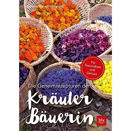 Rosmarie Kranabetter - Die Geheimrezepturen der Kräuterbäuerin: Für Gesundheit und Genuss - Preis vom 28.07.2021 04:47:08 h