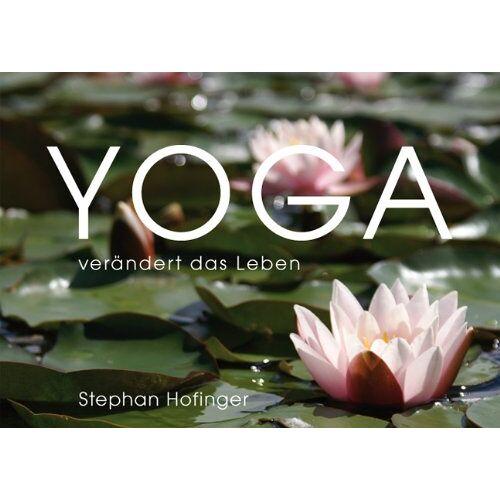 Stephan Hofinger - YOGA verändert das Leben - Preis vom 12.10.2021 04:55:55 h
