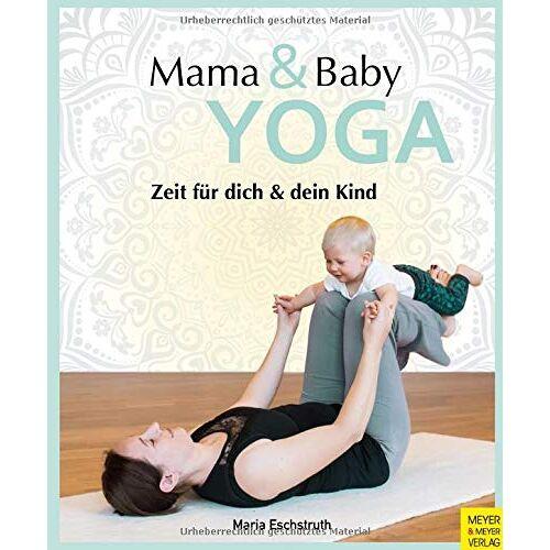 Maria Eschstruth - Mama- & Baby-Yoga: Zeit für dich und dein Kind - Preis vom 31.07.2021 04:48:47 h