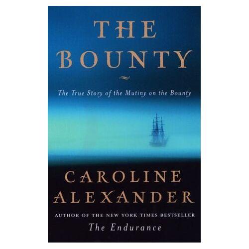 Caroline Alexander - The Bounty: The True Story of the Mutiny on the Bounty - Preis vom 29.07.2021 04:48:49 h