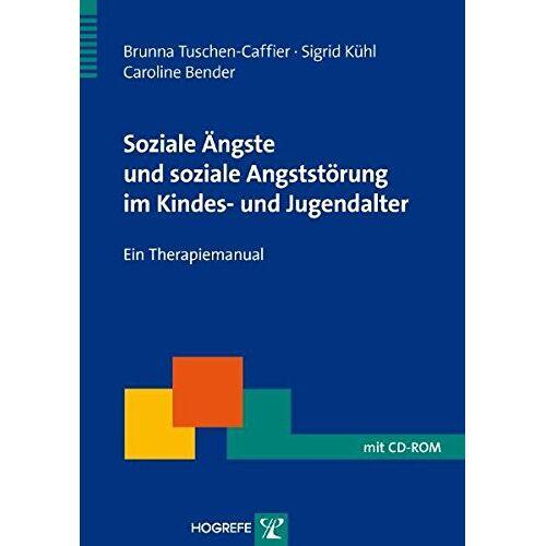 Brunna Tuschen-Caffier - Soziale Ängste und soziale Angststörung im Kindes- und Jugendalter: Ein Therapiemanual (Therapeutische Praxis) - Preis vom 01.08.2021 04:46:09 h