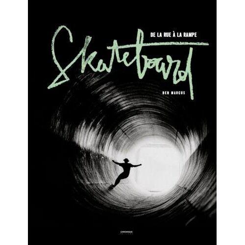 Ben Marcus - Skateboard : De la rue à la rampe - Preis vom 20.06.2021 04:47:58 h