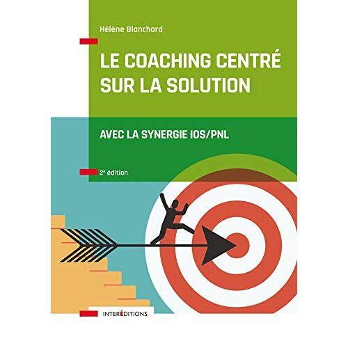 - Le Coaching Centré sur la Solution - 2e éd. - Avec la synergie IOS/PNL: Avec la synergie IOS/PNL (Accompagnement et Coaching) - Preis vom 02.08.2021 04:48:42 h