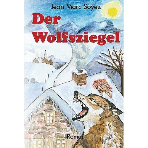 Jean-Marc Soyez - Der Wolfsziegel - Preis vom 18.06.2021 04:47:54 h