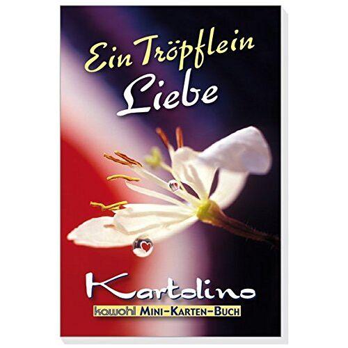 - Ein Tröpflein Liebe: Mini-Karten Buch mit Kawohl-Top-Motiven - Preis vom 11.06.2021 04:46:58 h