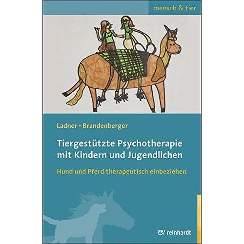 Diana Ladner - Tiergestützte Psychotherapie mit Kindern und Jugendlichen: Hund und Pferd therapeutisch einbeziehen (mensch & tier) - Preis vom 15.06.2021 04:47:52 h
