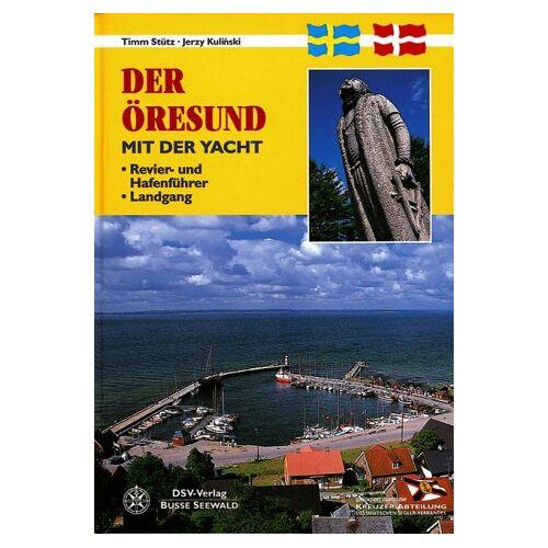 Timm Stütz - Der Öresund mit der Yacht. Revire- und Hafenführer, Landgang - Preis vom 13.06.2021 04:45:58 h