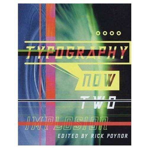Rick Poynor - Typography Now Two: Implosion: The Next Wave: Implosion No. 2 - Preis vom 16.06.2021 04:47:02 h