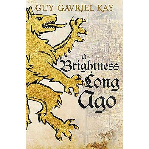 Kay, Guy Gavriel - A Brightness Long Ago - Preis vom 13.06.2021 04:45:58 h