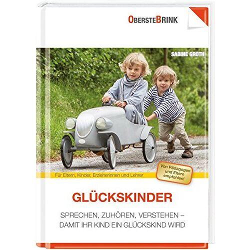 Sabine Groth - Glückskinder: Sprechen, Zuhören, Verstehen - Damit Ihr Kind ein Glückskind wird - Preis vom 19.09.2021 04:53:15 h