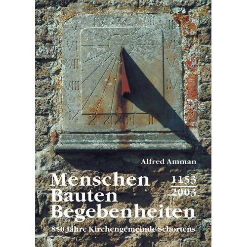 Alfred Ammann - Menschen Bauten Begebenheiten: 850 Jahre Kirchengemeinde Schortens - Preis vom 09.06.2021 04:47:15 h