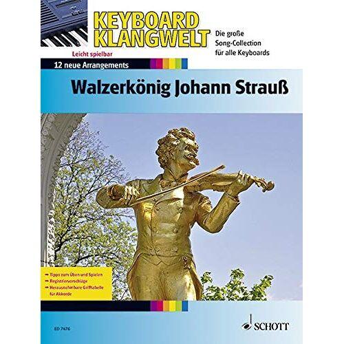 - Walzerkönig Johann Strauß: 12 neue Arrangements. Keyboard. (Keyboard Klangwelt) - Preis vom 18.06.2021 04:47:54 h